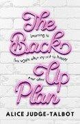 The Back-Up Plan - Alice Judge-Talbot