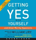 Getting to Yes with Yourself - William Ury