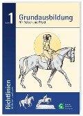Richtlinien für Reiten und Fahren 1. Grundausbildung für Reiter und Pferd -