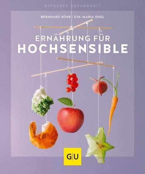 Ernährung für Hochsensible - Bernhard Bühr, Eva-Maria Engl
