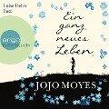 Ein ganz neues Leben (Ungekürzte Lesung) - Jojo Moyes