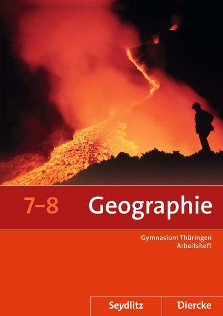 Seydlitz / Diercke Geographie 7 / 8. Arbeitsheft. Thüringen -