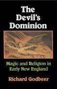 The Devil's Dominion - Richard (University of California, Riverside) Godbeer
