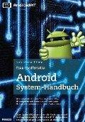 Das inoffizielle Android System-Handbuch - Andreas Itzchak Rehberg