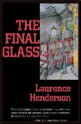 The Final Glass - Laurence Henderson, Laurence Henderson