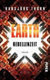 Earth - Rebellenzeit - Hansjörg Thurn
