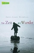 Die Zeit der Wunder - Anne-Laure Bondoux