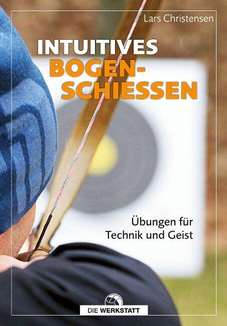 Intuitives Bogenschießen - Lars Christensen