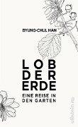 Lob der Erde - Byung-Chul Han