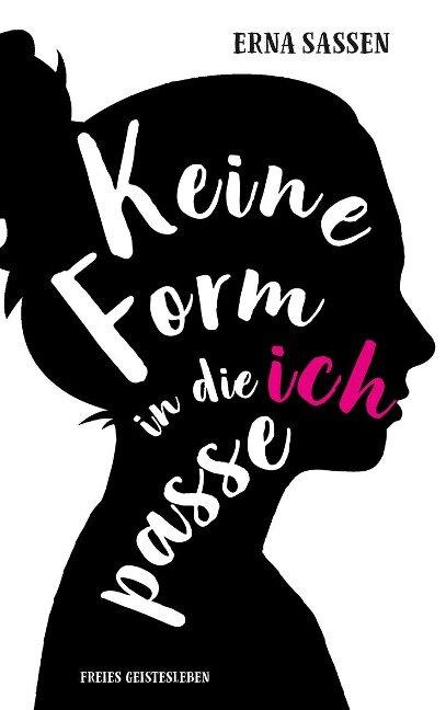 Keine Form in die ich passe - Erna Sassen