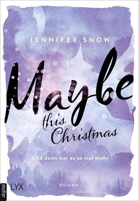 Maybe this Christmas - Und dann war es so viel mehr - Jennifer Snow