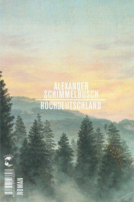 Hochdeutschland - Alexander Schimmelbusch