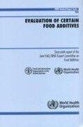 Evaluation of Certain Food Additives - World Health Organization, UNAIDS, World Health Organization