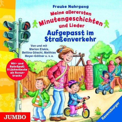 Meine allerersten Minutengeschichten und Lieder - Aufgepasst im Straßenverkehr - Frauke Nahrgang