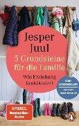 5 Grundsteine für die Familie - Jesper Juul