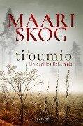 Tiloumio - Ein dunkles Geheimnis - Maari Skog