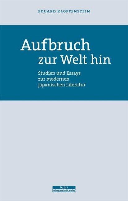 Aufbruch zur Welt hin - Eduard Klopfenstein