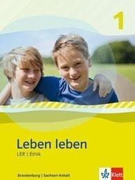 Leben leben - Neubearbeitung. LER und Ethik - Ausgabe für Brandenburg und Sachsen-Anhalt. Schülerbuch 5.-6. Klasse -