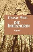 Die Indianerin - Thomas West