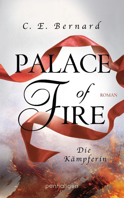 Palace of Fire - Die Kämpferin - C. E. Bernard