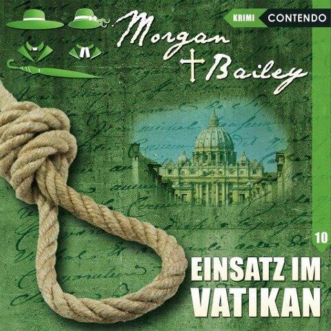 Morgan & Bailey 10. Einsatz im Vatikan - Markus Topf