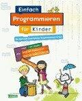 Einfach Programmieren für Kinder - Diana Knodel, Philipp Knodel