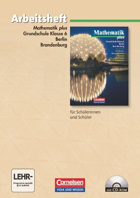 Mathematik plus. Grundschule 6. Schuljahr. Berlin und Brandenburg. Arbeitsheft mit eingelegten Lösungen und CD-ROM -
