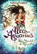 Alea Aquarius 04. Die Macht der Gezeiten - Tanya Stewner
