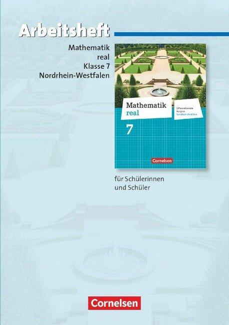 Mathematik real 7. Schuljahr. Arbeitsheft mit eingelegten Lösungen. Differenzierende Ausgabe Nordrhein-Westfalen -