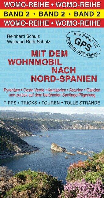 Mit dem Wohnmobil nach Nord-Spanien - Reinhard Schulz, Waltraud Roth-Schulz