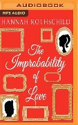 IMPROBABILITY OF LOVE 2M - Hannah Rothschild