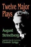 Twelve Major Plays - August Strindberg