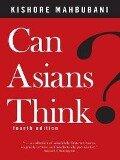 Can Asians Think? - Kishore Mahbubani