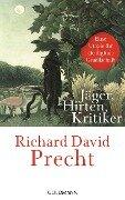 Jäger, Hirten, Kritiker - Richard David Precht