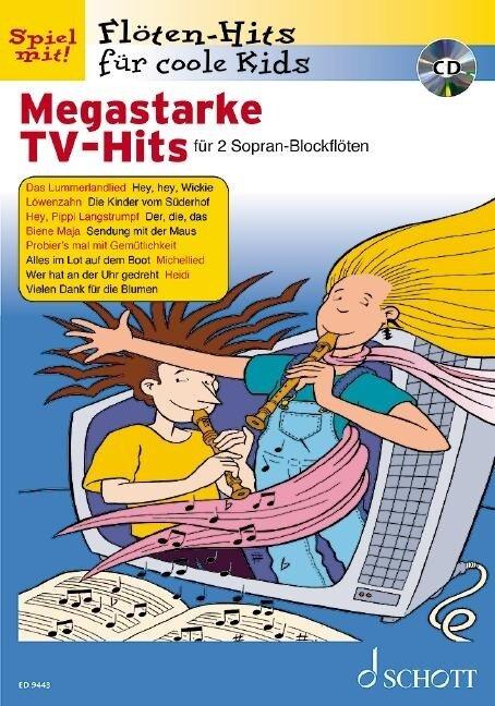 Flöten-Hits für coole Kids. Megastarke TV-Hits -