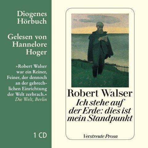 Ich stehe auf der Erde: dies ist mein Standpunkt - Robert Walser
