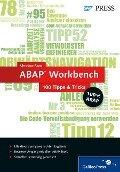ABAP Workbench - 100 Tipps & Tricks - Christian Assig