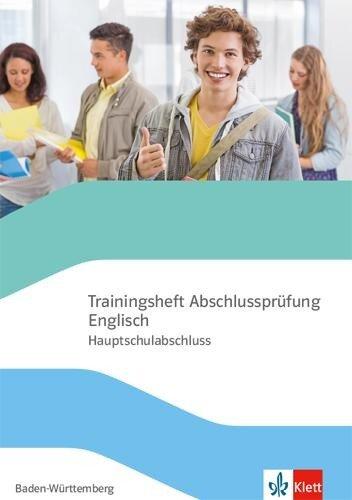 Trainingsheft Hauptschulabschlussprüfung Englisch. Hauptschule Baden-Württemberg -