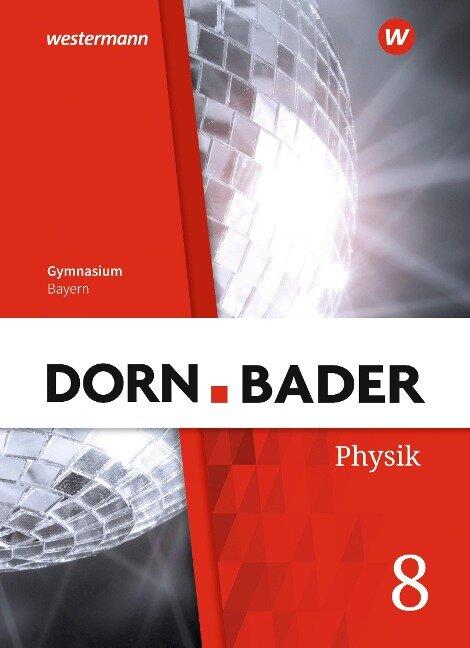 Dorn / Bader Physik SI 5. Schülerband. Bayern -