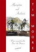 Alpenpässe und Anchovis - Tim Moore