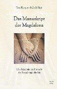 Das Manuskript der Magdalena - Tom Kenyon, Judi Sion