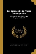 Les Origines de la France Contemporaine: Extracts with Annotations and Biographical Sketch - John Frederick Louis Raschen