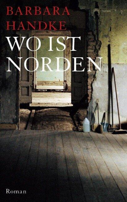 Wo ist Norden - Barbara Handke