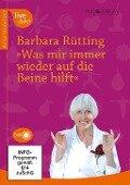 Was mir immer wieder auf die Beine hilft - Barbara Rütting