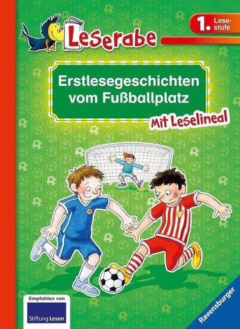 Erstlesegeschichten vom Fußballplatz - Martin Klein, Claudia Ondracek