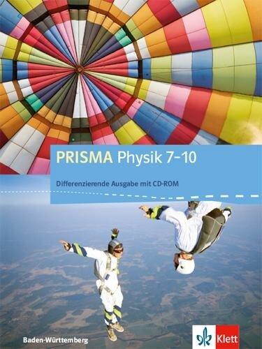 PRISMA Physik 7-10. Differenzierende Ausgabe Baden-Württemberg. Schülerbuch Klasse 7-10 -