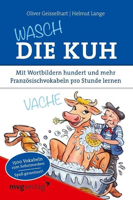 Wasch die Kuh - Oliver Geisselhart, Helmut Lange