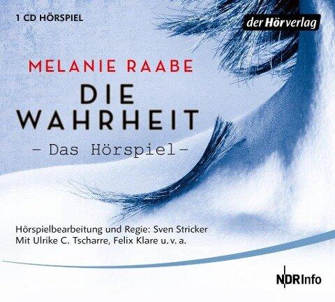 DIE WAHRHEIT. Das Hörspiel - Melanie Raabe