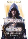 Throne of Glass 6 - Der verwundete Krieger - Sarah J. Maas