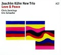 Love & Peace - Joachim New Trio Kühn